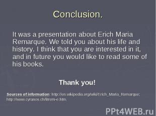 It was a presentation about Erich Maria Remarque. We told you about his life and