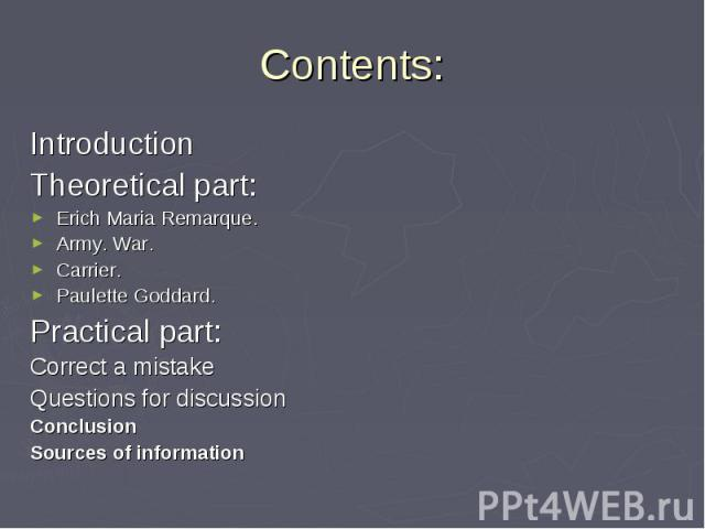 Introduction Introduction Theoretical part: Erich Maria Remarque. Army. War. Carrier. Paulette Goddard. Practical part: Correct a mistake Questions for discussion Conclusion Sources of information