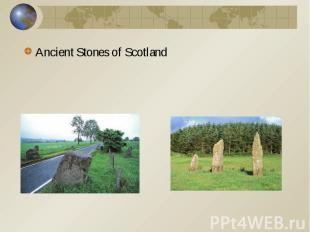 Ancient Stones of Scotland Ancient Stones of Scotland
