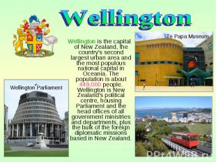 Wellington is the capital of New Zealand, the country's second largest urban are