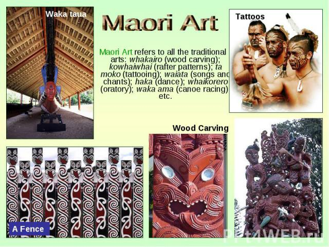Maori Art refers to all the traditional arts: whakairo (wood carving); kowhaiwhai (rafter patterns); ta moko (tattooing); waiata (songs and chants); haka (dance); whaikorero (oratory); waka ama (canoe racing), etc. Maori Art refers to all the tradit…