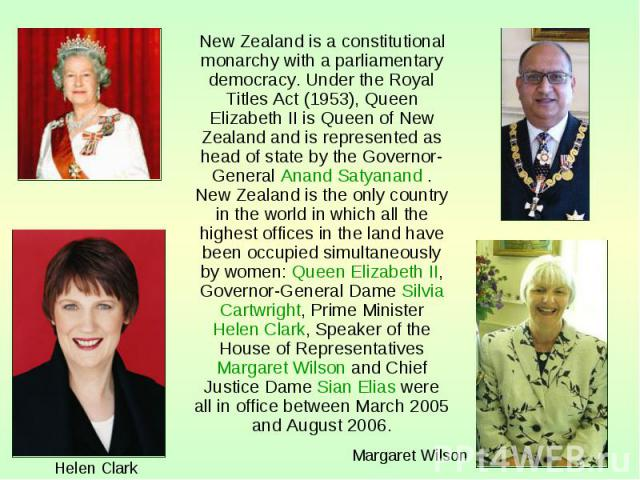 New Zealand is a constitutional monarchy with a parliamentary democracy. Under the Royal Titles Act (1953), Queen Elizabeth II is Queen of New Zealand and is represented as head of state by the Governor-General Anand Satyanand . New Zealand is the o…
