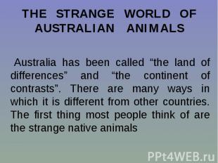"""Australia has been called """"the land of differences"""" and """"the continent of contra"""