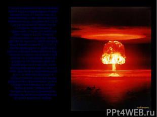 Самой мощной из испытанных бомб была водородная бомба мощностью 57 мегатонн (57
