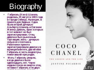 Biography Габриэль (Коко) Шанель родилась 20 августа 1883 года в городе Сеймур,