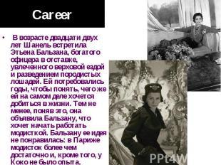 Career В возрасте двадцати двух лет Шанель встретила Этьена Бальзана, богатого о