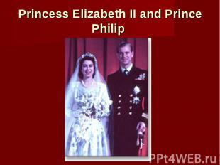 Princess Elizabeth II and Prince Philip