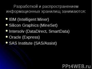 IBM (Intelligent Miner) IBM (Intelligent Miner) Silicon Graphics (MineSet) Inter
