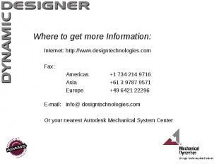 Where to get more Information: Internet: http://www.designtechnologies.com Fax: