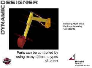 Parts can be controlled by using many different types of Joints Including Mechan