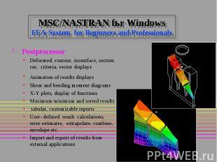MSC/NASTRAN fьr Windows FEA-System for Beginners and Professionals Postprocessor
