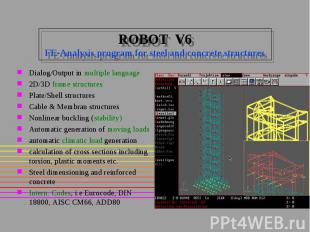 ROBOT V6 FE-Analysis program for steel and concrete structures Dialog/Output in