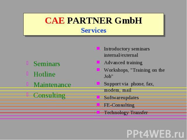 CAE PARTNER GmbH Services Seminars Hotline Maintenance Consulting