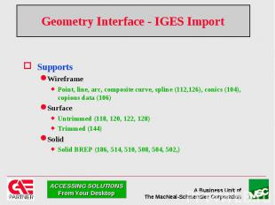 Geometry Interface - IGES Import Supports Wireframe Point, line, arc, composite