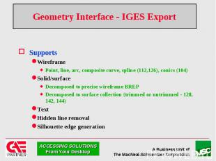 Geometry Interface - IGES Export Supports Wireframe Point, line, arc, composite