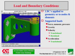 Load and Boundary Conditions LBC's applied to geometry or to nodes & element