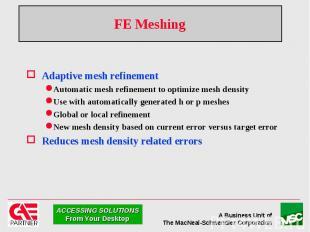 FE Meshing Adaptive mesh refinement Automatic mesh refinement to optimize mesh d