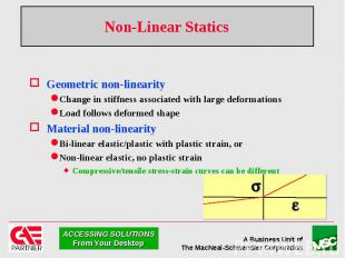 Non-Linear Statics Geometric non-linearity Change in stiffness associated with l