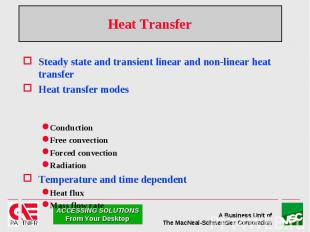 Heat Transfer Steady state and transient linear and non-linear heat transfer Hea