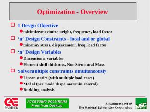Optimization - Overview 1 Design Objective minimize/maximize weight, frequency,