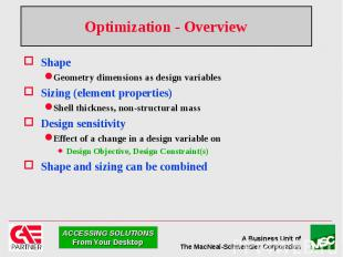 Optimization - Overview Shape Geometry dimensions as design variables Sizing (el