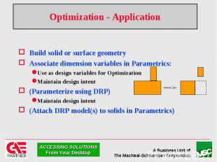Optimization - Application Build solid or surface geometry Associate dimension v