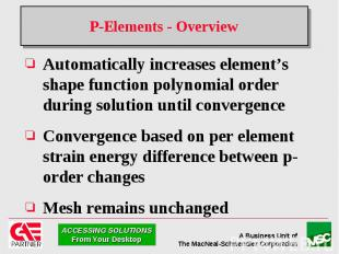 P-Elements - Overview Automatically increases element's shape function polynomia