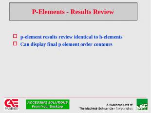 P-Elements - Results Review p-element results review identical to h-elements Can
