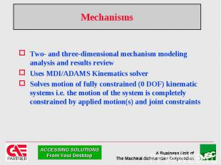 Mechanisms Two- and three-dimensional mechanism modeling analysis and results re