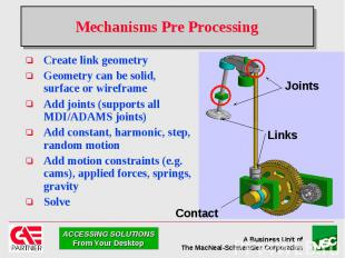 Mechanisms Pre Processing Create link geometry Geometry can be solid, surface or