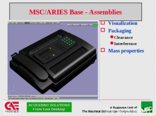 MSC/ARIES Base - Assemblies Visualization Packaging Clearance Interference Mass