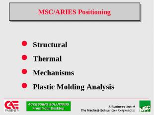 MSC/ARIES Positioning Structural Thermal Mechanisms Plastic Molding Analysis