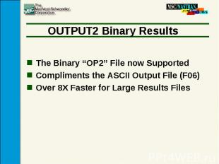 """OUTPUT2 Binary Results The Binary """"OP2"""" File now Supported Compliments the ASCII"""