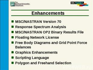 Enhancements MSC/NASTRAN Version 70 Response Spectrum Analysis MSC/NASTRAN OP2 B