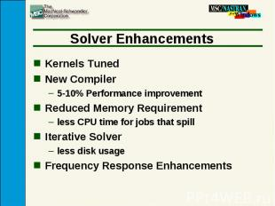 Solver Enhancements Kernels Tuned New Compiler 5-10% Performance improvement Red