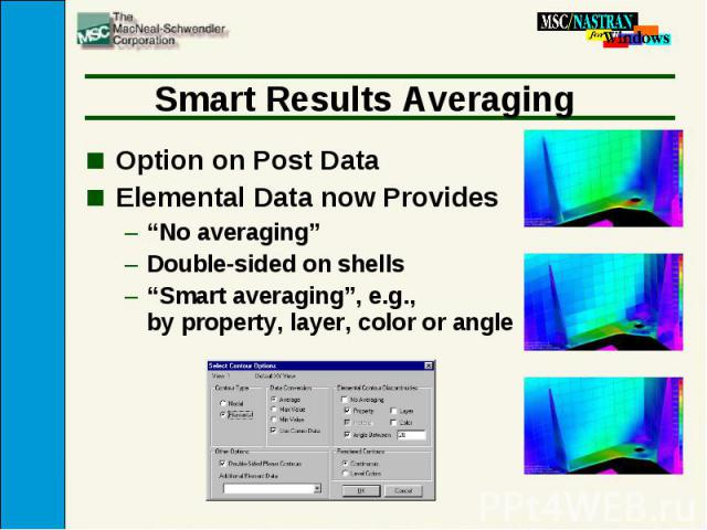 """Smart Results Averaging Option on Post Data Elemental Data now Provides """"No averaging"""" Double-sided on shells """"Smart averaging"""", e.g., by property, layer, color or angle"""
