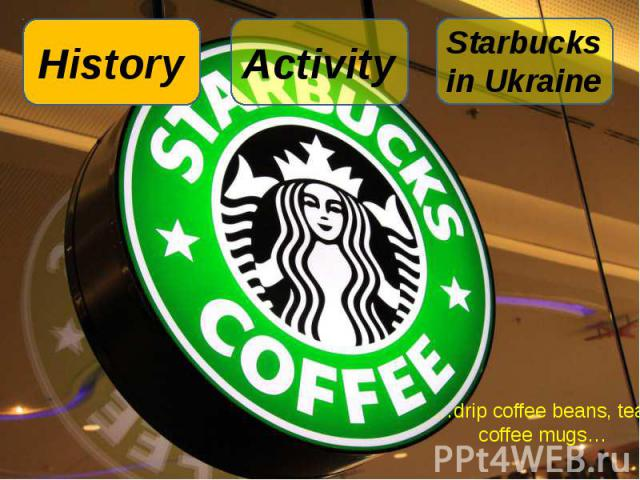 …drip coffee beans, tea, coffee mugs…