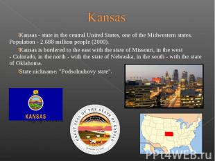 Kansas - state in the central United States, one of the Midwestern sta