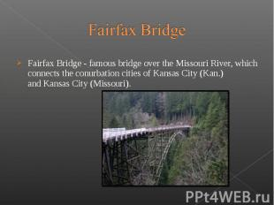 Fairfax Bridge - famous bridge over the Missouri River, whic