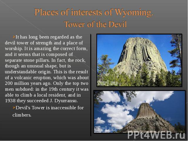 It has long been regarded as the devil tower of strength and a place of worship. It is amazing the correct form, and it seems that is composed of separate stone pillars. In fact, the rock, …