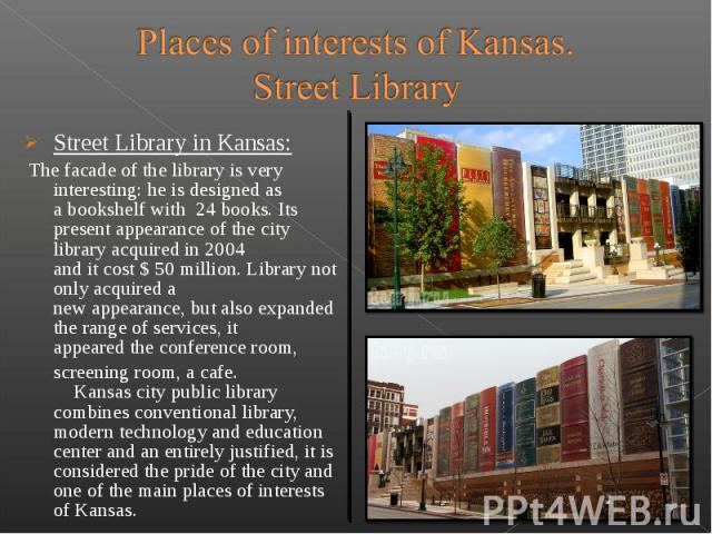 Street Library in Kansas: Street Library in Kansas:  The facade of the library is very interesting: he is designed as a bookshelf with 24 books. Its present appearance of the city library&n…