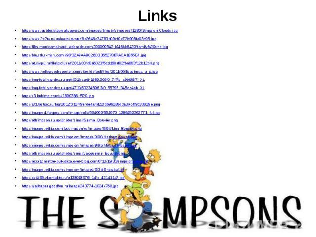 Links http://www.justdesktopwallpapers.com/images/filmstv/simpsons/1280/SimpsonsClouds.jpg http://www.2x2tv.ru/uploads/avatar/8a2646e34783d09cb0e72b908fa03c95.jpg http://files.monicamainardi.webnode.com/200000542-b748bb8420/family%20tree.jpg http://…