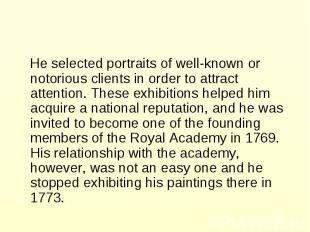 He selected portraits of well-known or notorious clients in order to attract att