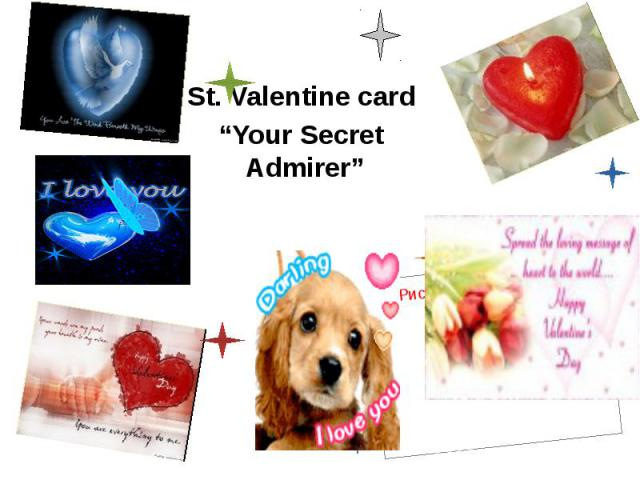 "St. Valentine card St. Valentine card ""Your Secret Admirer"""