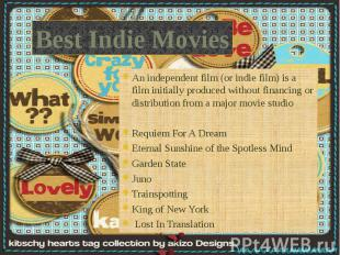 An independent film (or indie film) is a film initially produced without financi