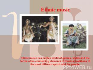 Ethnic music Ethnic music