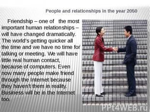People and relationships in the year 2050 Friendship – one of the most important