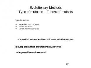 Evolutionary Methods Type of mutation – Fitness of mutants Type of mutations: Be