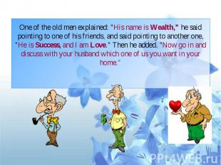 "One of the old men explained: ""His name is Wealth,"" he said pointing t"