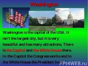 Washington is the capital of the USA. It Washington is the capital of the USA. I